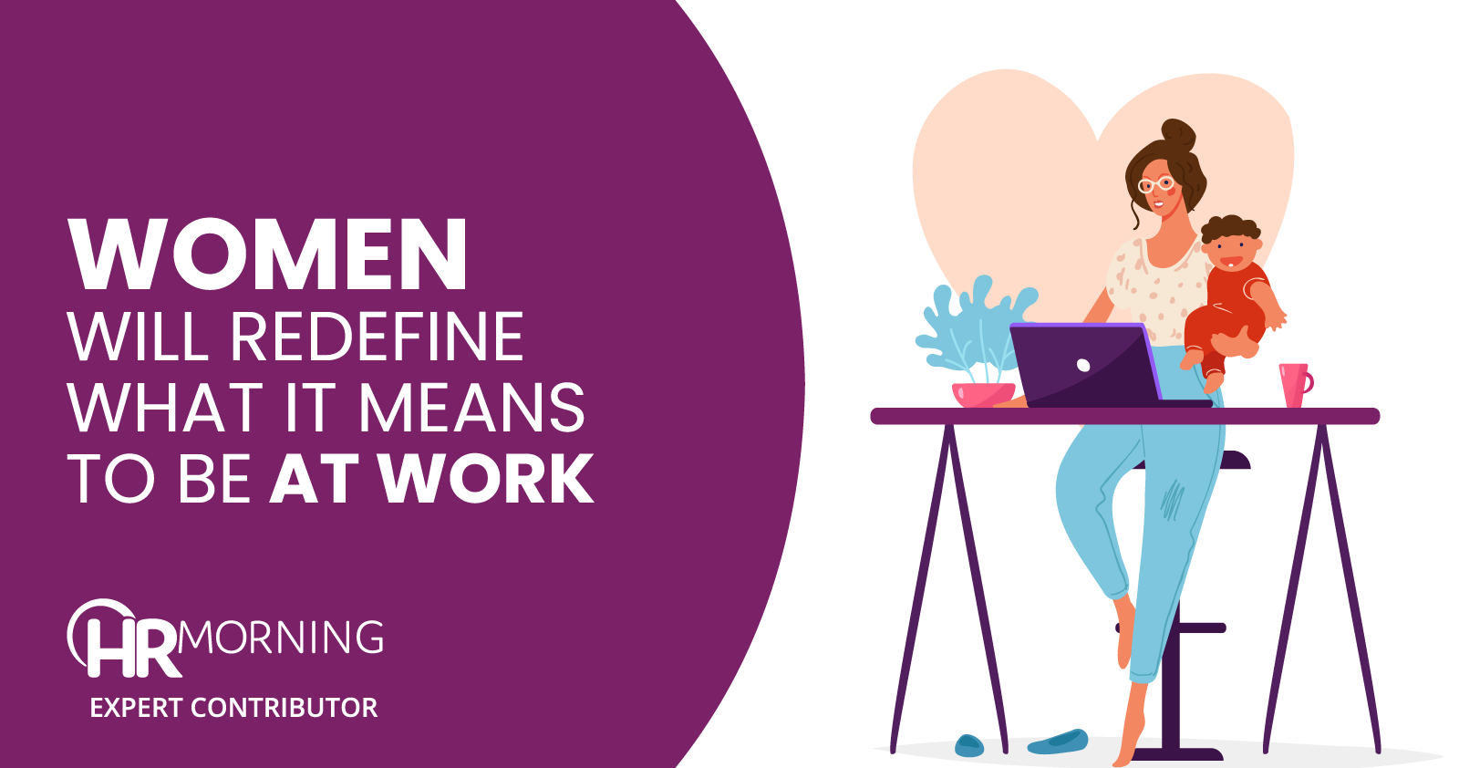 women will redefine what it means to be at work