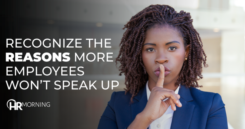 Recognize The Reasons More Employees Won't Speak Up