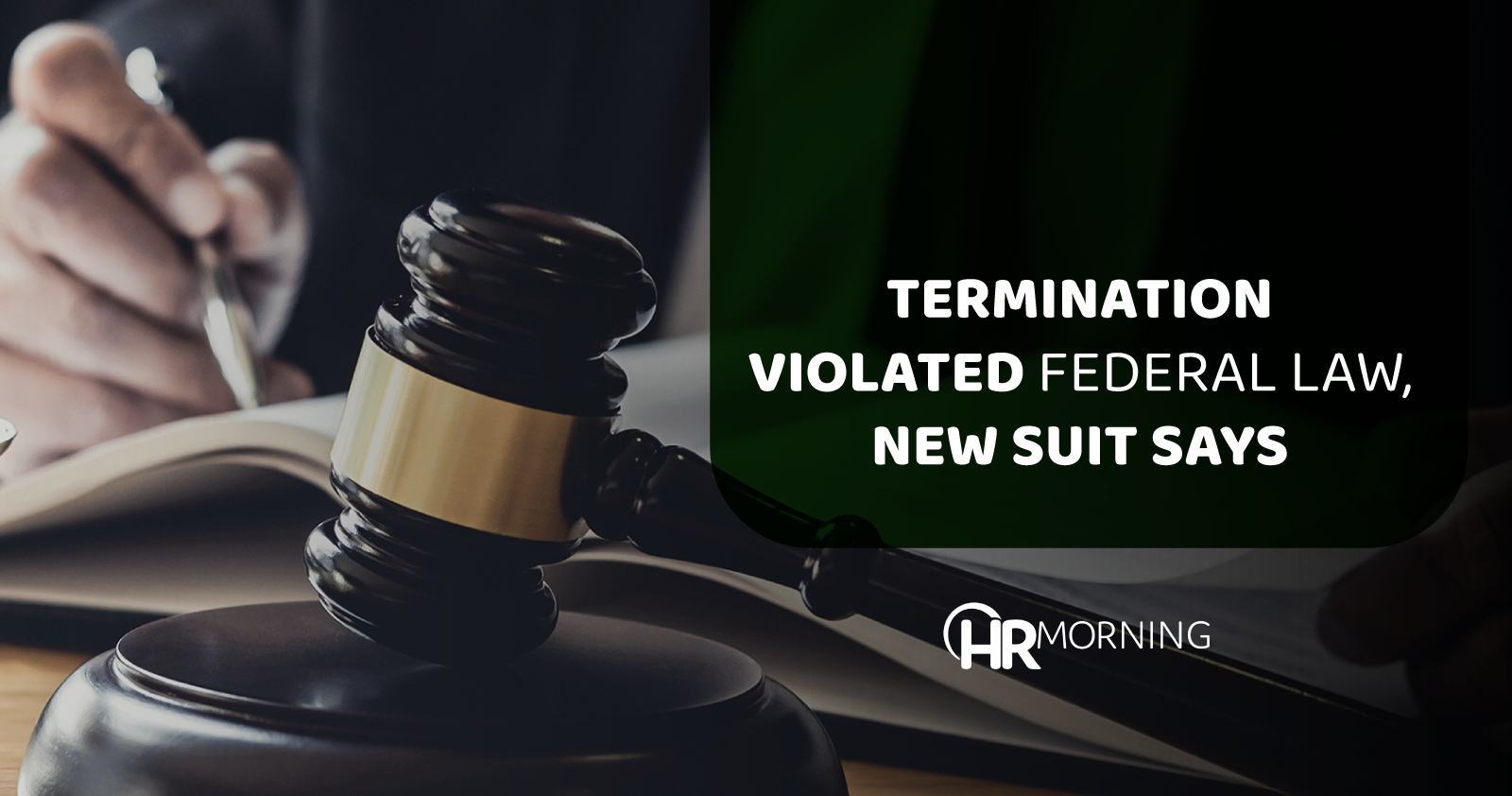 termination violated federal law new suit says