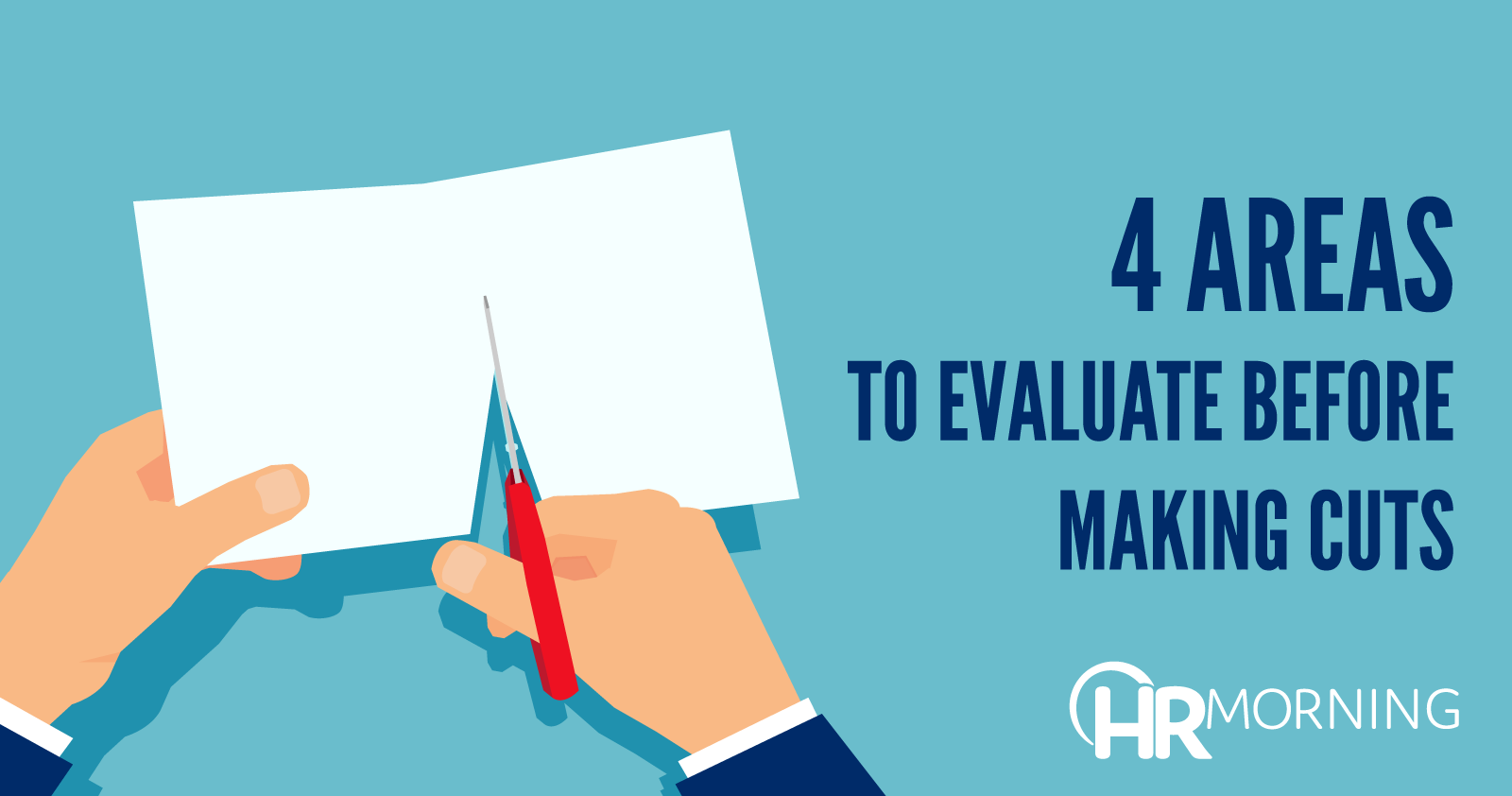 4 areas to evaluate before making cuts