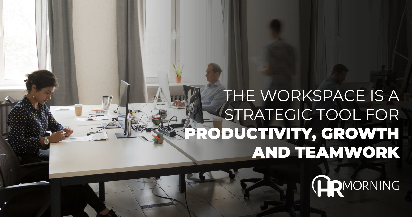 The Workspace Is A Strategic Tool For Productivity Growth And Teamwork