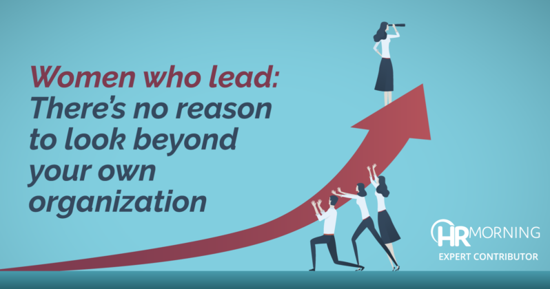 women who lead there is no reason to look beyond your own organization